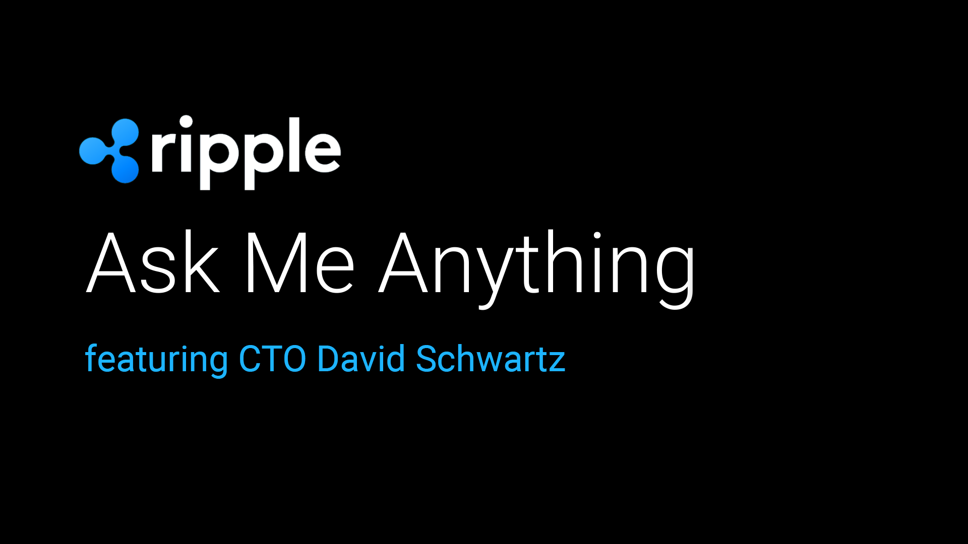 ripple AMA david schwartz
